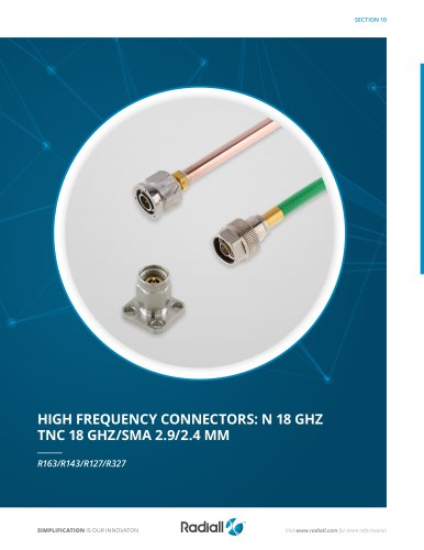 HIGH FREQUENCY CONNECTORS: N 18 GHZ TNC 18 GHZ/SMA 2.9/2.4 MM